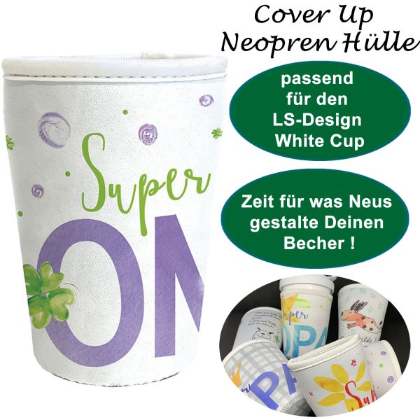 Neopren Cover Up Hülle Super Oma für White Cup Coffee to Go Becher